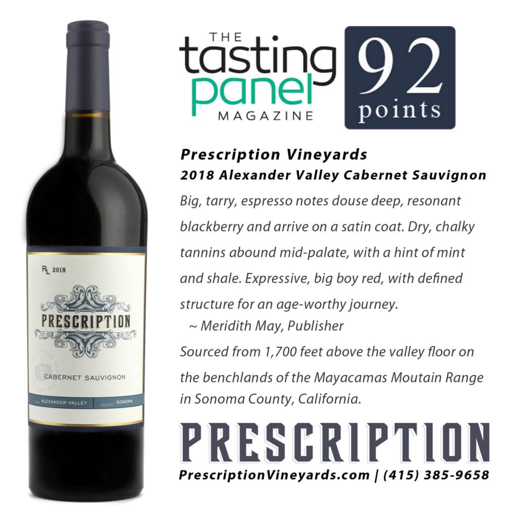 Tasting Panel 92 Point Score for Prescription 2018 Alexander Valley Cabernet Sauvignon!