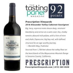 Tasting Panel 92 Point Score for Prescription 2018 Alexander Valley Cabernet Sauvignon!